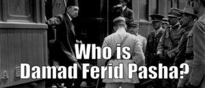 Кто такой Дамат Ферид Паша
